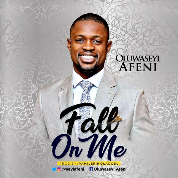 Fall On Me By Seyi Afeni
