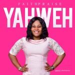 Yaweh by FaithPraise