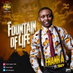 Fountain of life By Frank A Ft. Tracy
