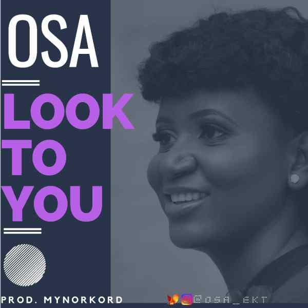 Look To You By Osa