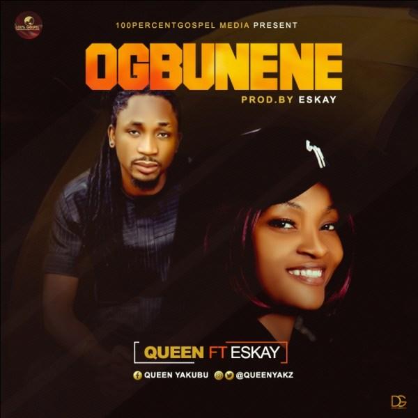 Ogbunene By Queen Ft. Eskay