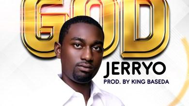 Photo of [Audio+ Lyrics] Jerryo – No Other God [Produced By King Baseda