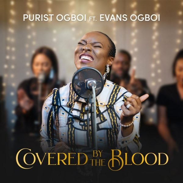 Covered By The Blood by Purist Ogboi