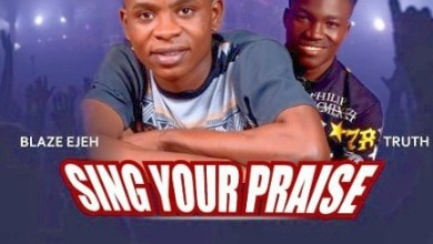 Photo of [Audio] Sing Your Praise By Blaze Ejeh ft Truth
