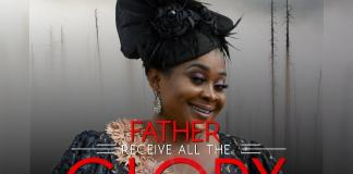 Father Receive All The Glory By Uche Unlimited