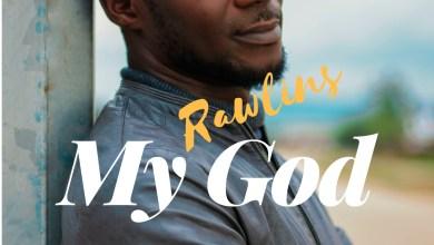 Photo of [Audio +Lyrics] My God By Rawlins Ehigie