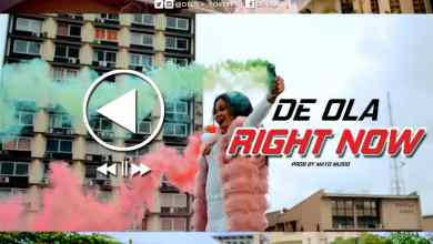 Photo of [Video] Right Now By De-Ola