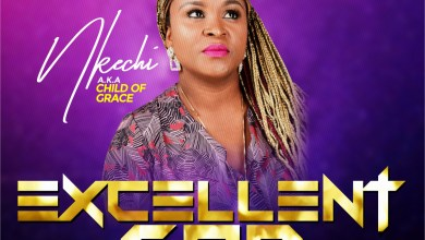 Photo of [Audio + Lyrics] Excellent God By Nkechi (A.K.A Child Of Grace)
