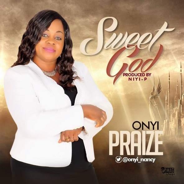 Sweet God By Onyi Praize