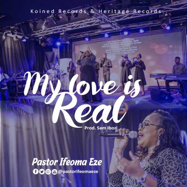 My Love is Real By Pst-Ifeoma-Eze