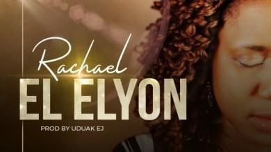 Photo of [Audio] El-Elyon By Rachael