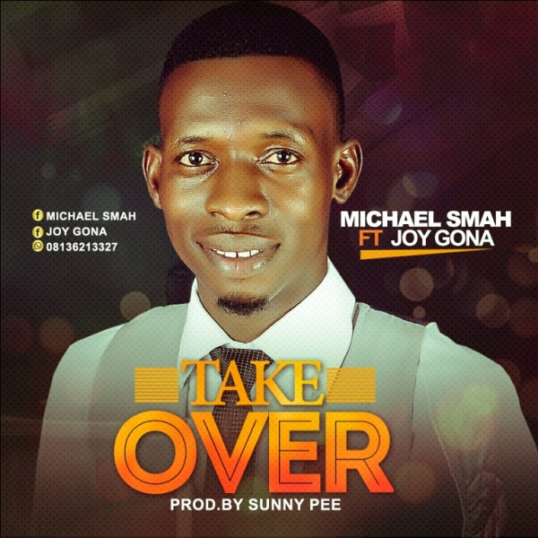 Take Over By Michael Smah Ft. Joy Gona