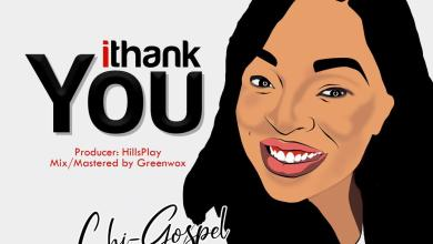 Photo of [Audio + Video] I Thank You By Chi-Gospel