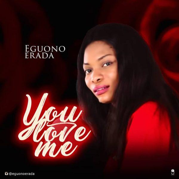 You Love Me By Eguono Erada