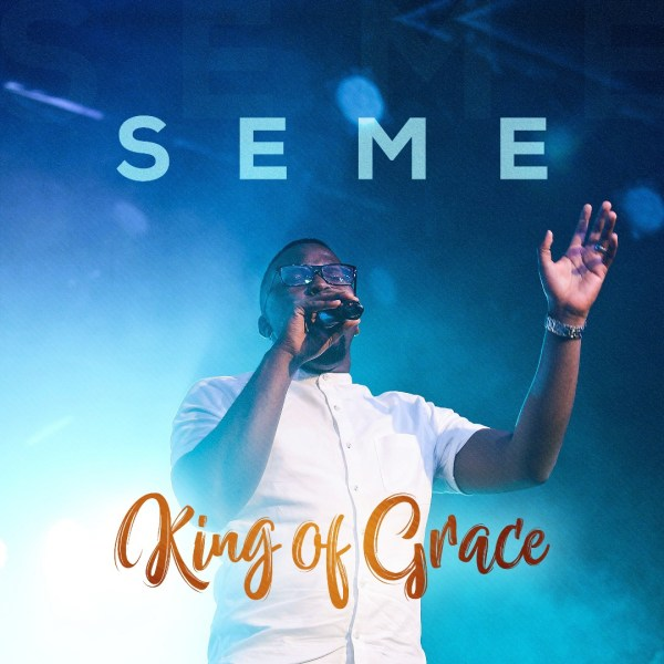 King of Grace By Seme