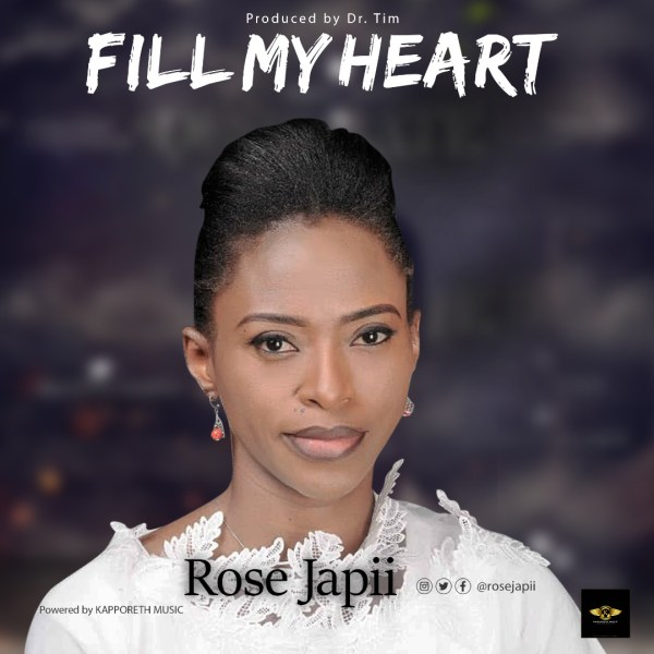 Fill My Heart by Rose Japii
