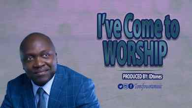 Photo of [Audio] I've Come to Worship By Tomi Fowora