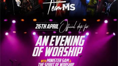 Photo of [Breaking News] An Evening OF Worship With Minister Sam Set For 26th April, 2020