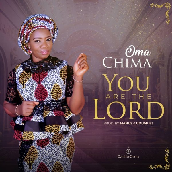 You Are The Lord By Oma Chima