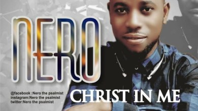 Photo of [Audio] Christ In Me By Nero