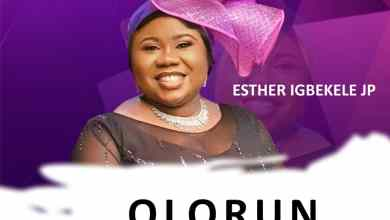 Photo of [Audio + Video] Olorun Majemu By Esther Igbekele