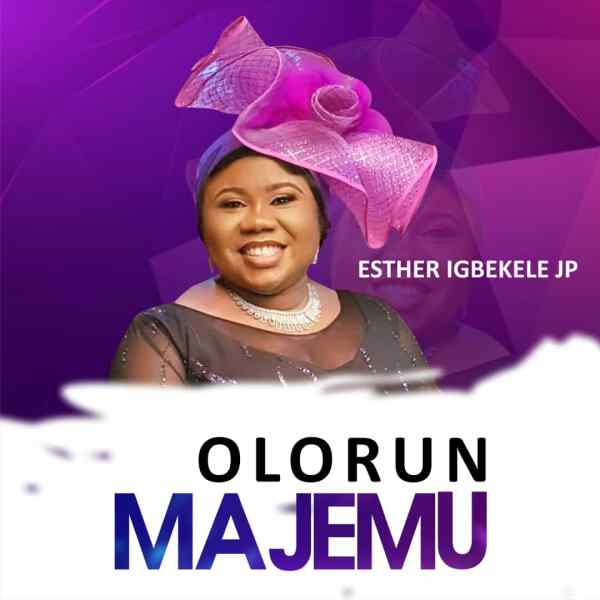 Olorun Majemu By Esther Igbekele