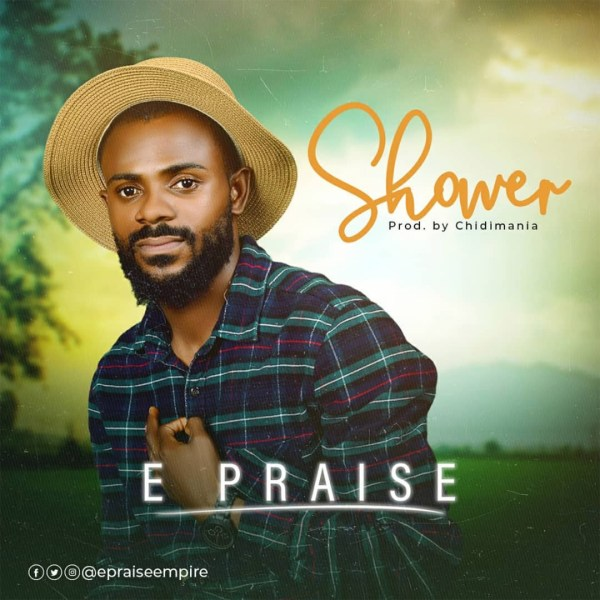 Shower By E Praise