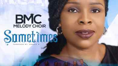 Photo of [Audio & Video] Sometimes By BMC Melody Choir