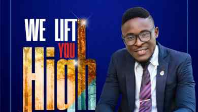 Photo of [Audio] We Lift You High By Minister Light Jonnel
