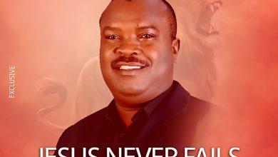 Photo of [Audio + Lyrics] Jesus never Fails By Austin Adigwe