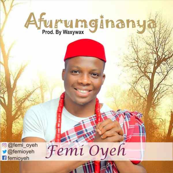 Afurumginanya By Femi Oyeh
