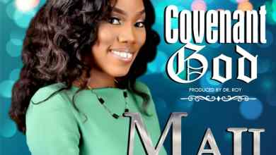 Photo of [Audio] Covenant God By Maji