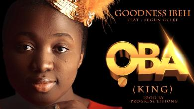Photo of [Audio] OBA By Goodness Ibeh  ( Feat. Segun GClef )