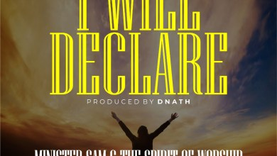 Photo of [Free Audio Download] I will Declare By Minister Sam