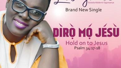 Photo of [Audio] Diro Mo Jesu By Lola Grace