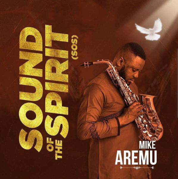 Sound of the Spirit By Mike Aremu