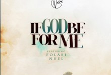 Photo of [Music + Video]  If God Be For Me By Nosa Ft. Folabi Noel