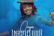 Photo of [Audio+Video] Onye Inaputara By Yadah