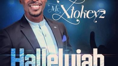 Photo of [Audio] Hallelujah By Mr Xtokeyz