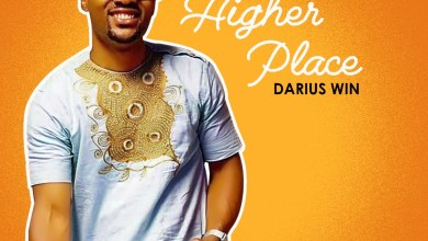 Photo of [Audio] Higher Place By Darius Win