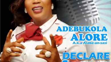 Photo of [Audio] Declare and Decree By Adebukola Alore