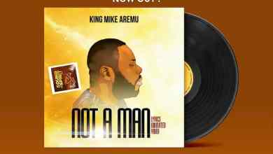 Photo of [Lyrics Video] Not a Man By Mike Aremu