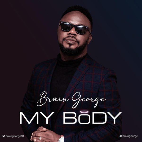 My Body By Brain George