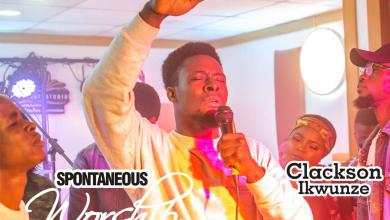Photo of [Audio + Video] Spontaneous Worship With Clarkson Ikwunze