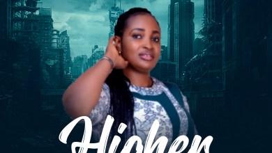 Photo of [Audio] Higher By Josephine Maduabuchi