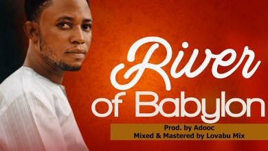Photo of [Audio] River of Babylon By John Olumayowa