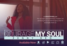 Photo of [Audio] Courage My Soul By Zenny DEO