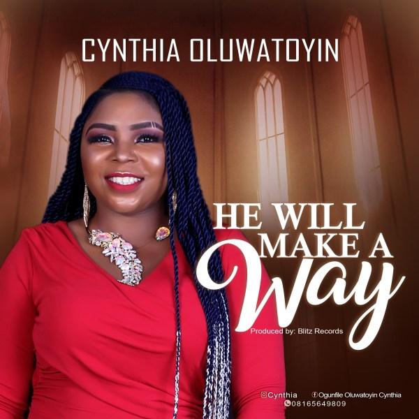 He Will Make A Way By Cynthia Oluwatoyin