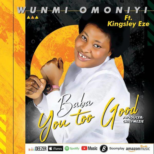 Baba You Too Good By Wunmi Omoniyi