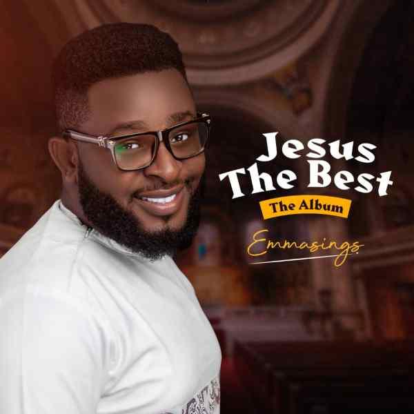 Jesus The Best By Emmasings